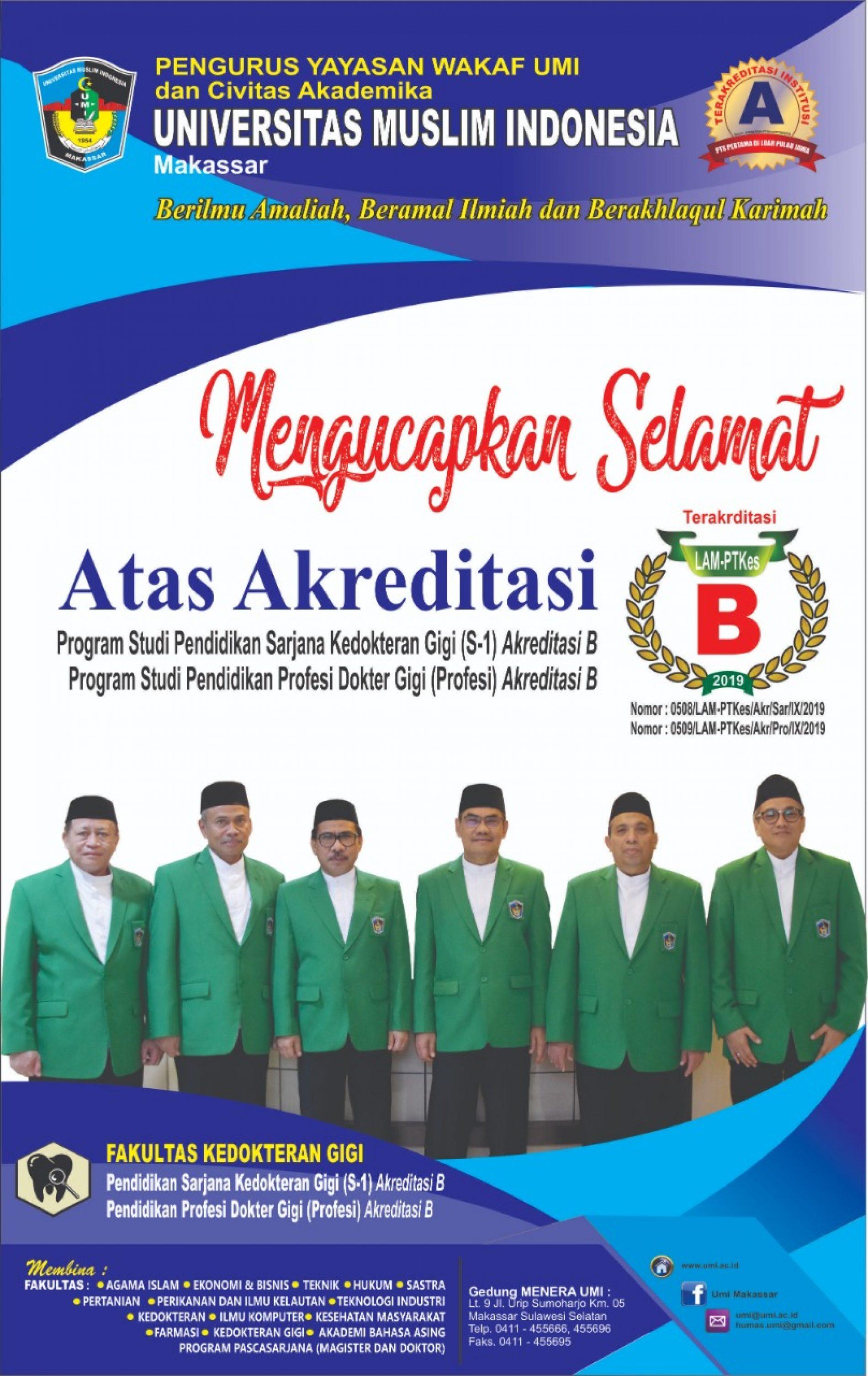 ALHAMDULILLAH ATAS AKREDITAS PROGRAM STUDI PENDIDIKAN KEDOKTERAN GIGI (S1) Dan PROFESI DOKTER GIGI UNIVERSITAS MUSLIM INDONESIA Oleh LAM-PTKes