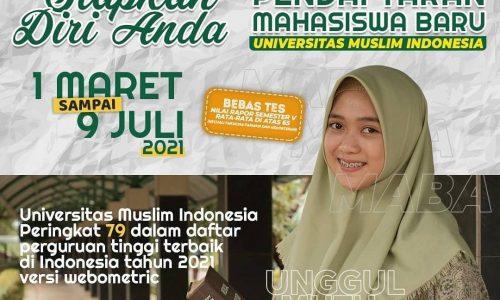 Pendaftaran Mahasiswa Baru Tahun Ajaran Priode 2021/2022 Universitas Muslim Indonesia 1 Maret – 9 Juli 2021